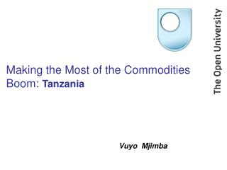 Making the Most of the Commodities Boom:  Tanzania