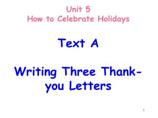 Unit 5  How to Celebrate Holidays Text A Writing Three Thank-you Letters