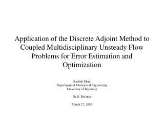 Karthik Mani Department of Mechanical Engineering University of Wyoming Ph.D. Defense
