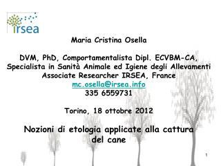 Maria Cristina Osella DVM, PhD, Comportamentalista Dipl. ECVBM-CA,