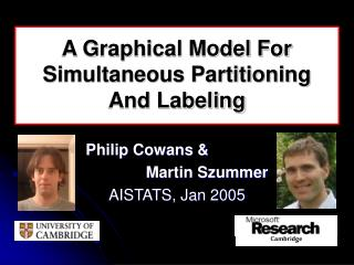 A Graphical Model For Simultaneous Partitioning And Labeling