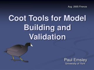 Coot Tools for Model Building and  Validation