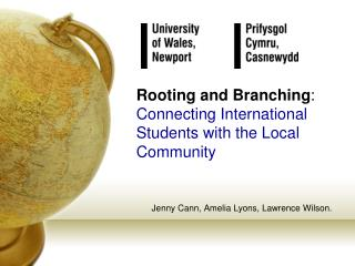 Rooting and Branching :  Connecting International Students with the Local Community
