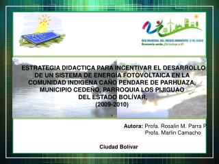 Autora:  Profa. Rosalin M. Parra P.               Profa. Marlin Camacho