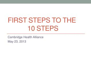 FIRST STEPS TO THE  		      10 STEPS