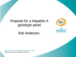 Proposal for a Hepatitis A genotype panel  Rob Anderson.