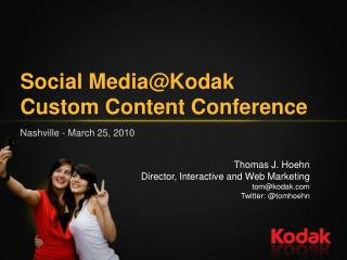 Social Media@Kodak  Custom Content Conference