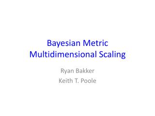 Bayesian Metric Multidimensional Scaling