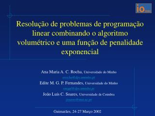 Ana Maria A. C. Rocha,  Universidade do Minho arocha@dps.uminho.pt