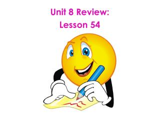 Unit 8 Review: Lesson 54