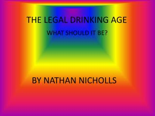 THE LEGAL DRINKING AGE