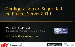 Vicente Rubio  Peinado Soluciones  Microsoft Project y Visio vicente.rubio@aicomplutense