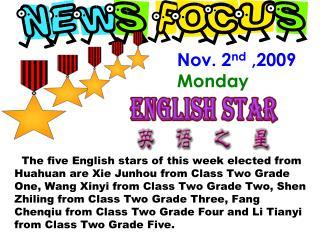 Nov. 2 nd  ,2009 Monday