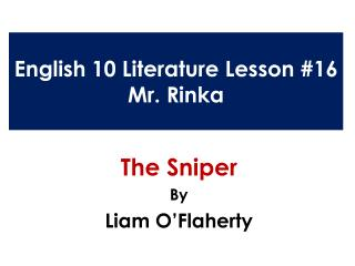 English 10 Literature Lesson #16 Mr.  Rinka