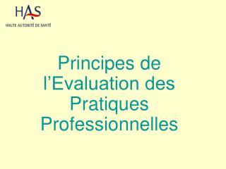 Principes de l'Evaluation des Pratiques Professionnelles