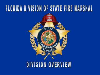 FLORIDA DIVISION OF STATE FIRE MARSHAL
