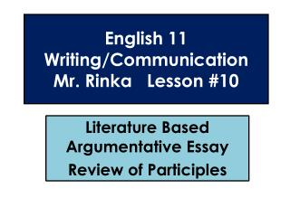 English 11  Writing/Communication Mr. Rinka   Lesson #10