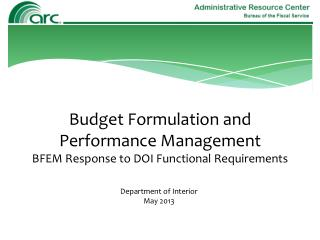 Budget Formulation and  Performance Management BFEM Response to DOI Functional Requirements