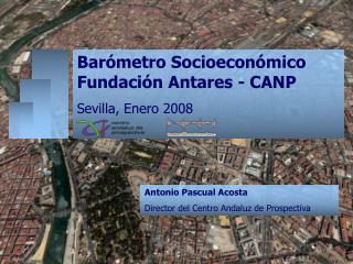 Barómetro Socioeconómico Fundación Antares - CANP Sevilla, Enero 2008