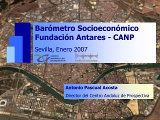 Barómetro Socioeconómico Fundación Antares - CANP Sevilla, Enero 2007