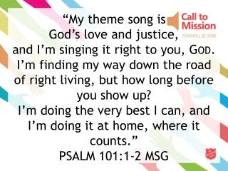 """My theme song is  God's love and justice,"