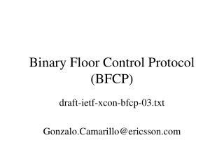 Binary Floor Control Protocol (BFCP)