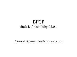BFCP draft-ietf-xcon-bfcp-02.txt