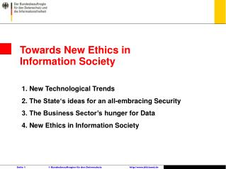 Towards New Ethics in Information Society