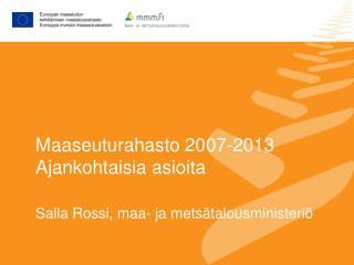 Maaseuturahasto 2007-2013 Ajankohtaisia asioita
