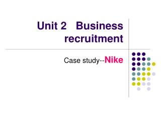 Unit 2   Business recruitment
