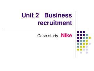 Unit 2   Business recruitment