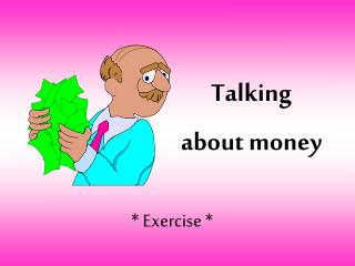 Talking about money