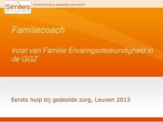 Familiecoach  Inzet van Familie Ervaringsdeskundigheid in de GGZ