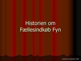 Historien om  Fællesindkøb Fyn