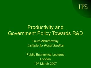 Productivity and  Government Policy Towards R&D