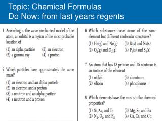 Topic: Chemical Formulas Do Now: from last years regents