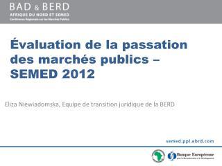Évaluation de la passation des marchés publics – SEMED 2012