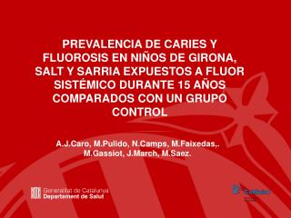 A.J.Caro, M.Pulido, N.Camps, M.Faixedas,. M.Gassiot, J.March, M.Saez.