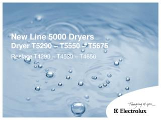 New Line 5000 Dryers Dryer T5290 – T5550 – T5675