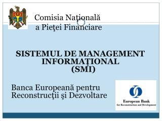 Comisia Naţională              a Pieţei Financiare