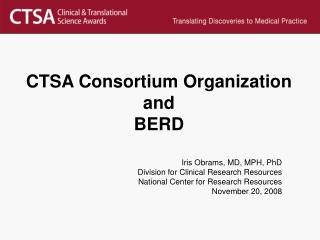 CTSA Consortium Organization and  BERD