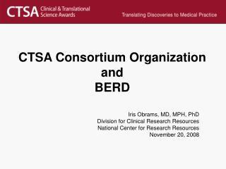 CTSA Consortium Organization and  BERD