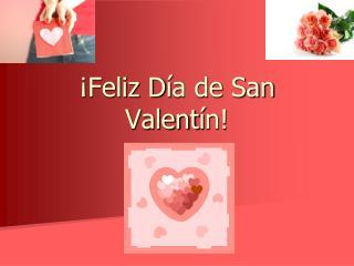 ¡ Feliz D í a de San Valent í n!