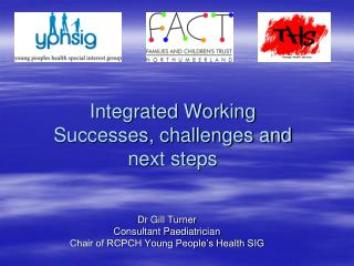 Integrated Working Successes, challenges and  next steps