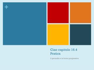 Ciao capitolo 16.4  Pratica