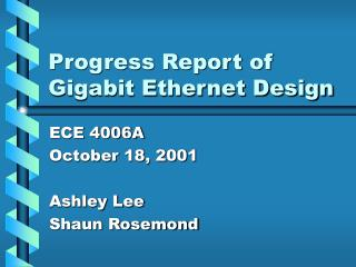 Progress Report of Gigabit Ethernet Design
