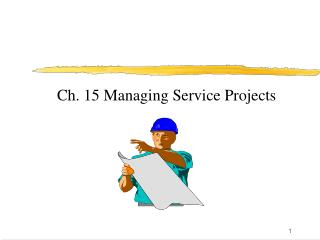Ch. 15 Managing Service Projects