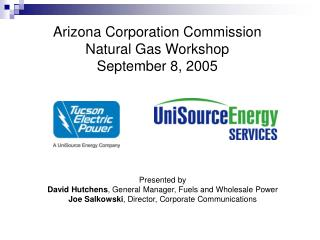 Arizona Corporation Commission Natural Gas Workshop September 8, 2005
