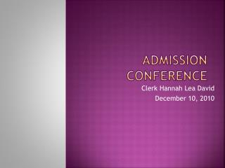 ADMISSION CONFERENCE