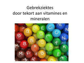 Gebrekziektes door tekort aan vitamines en mineralen